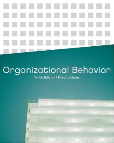 Organizational Behavior, 10th Edition Fred Luthans  Contents same as book with ISBN: 0072873876