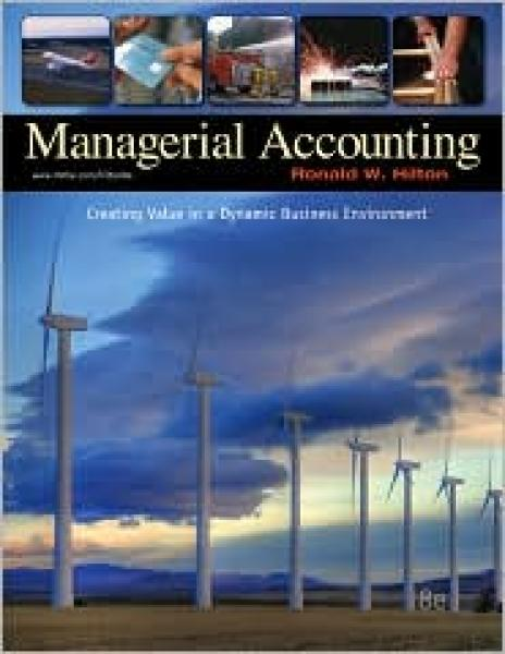 Managerial Accounting 8th edition Ronald Hilton  ISBN-10: 0073526924 ISBN-13: 9780073526928
