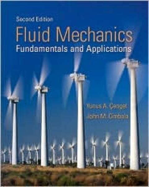Fluid Mechanics 2nd edition Yunus Cengel, John Cimbala  ISBN-10: 0077295463 ISBN-13: 9780077295462