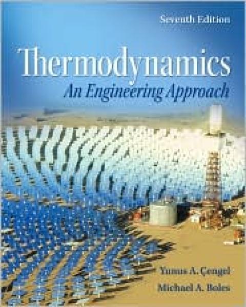 Thermodynamics: An Engineering Approach 7th edition Yunus Cengel,