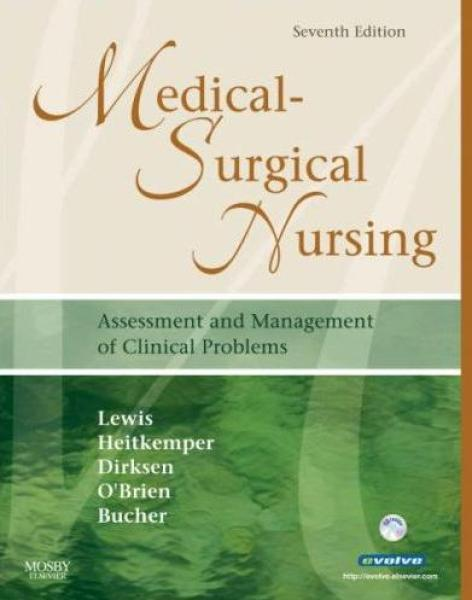 Medical-Surgical Nursing, 7th edition Sharon Lewis, Margaret Heitkemper, Shannon Dirksen, Patricia O'Brien, Linda Bucher  ISBN-10: 0323036902 ISBN-13: 9780323036900