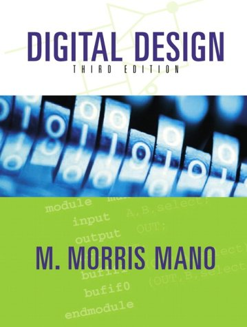 Digital Design, 3rd Edition Morris M Mano  Contents same as book with ISBN: 0130621218