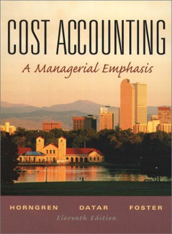 cost accounting a managerial emphasis horngren 13th edition solutions manual Access cost accounting 13th edition solutions now our solutions are written by  chegg experts so you can be assured of the highest quality.