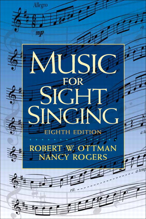 Music for Sight Singing, 8th Edition Robert Ottman, Nancy Rogers  ISBN-13: 9780205760084 ISBN-10: 0205760082