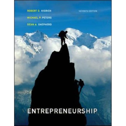 Entrepreneurship, 7th edition Robert D Hisrich, Michael P Peters, Dean A. Shepherd  Contents same as book with US ISBN: 0073210560 Contents same as book with US ISBN-13: 9780073210568