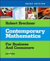 Contemporary Mathematics for Business and Consumers, Brief Edition Robert Brechner 9780324304558