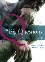 The Big Questions: A Short Introduction To Philosophy Robert C. Solomon,  Kathleen M. Higgins 9780495595151